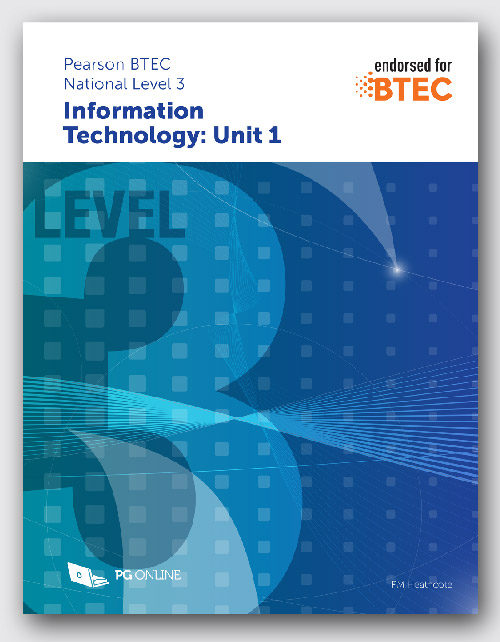 Pearson BTEC Level 3 in Information Technology: Unit 1