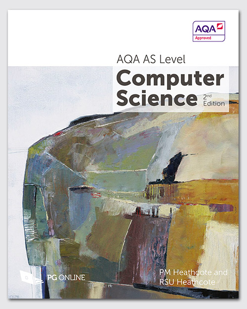 AQA AS Level Computer Science Textbook 2nd Ed.